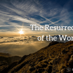 The Resurrection of the World