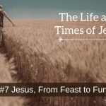 Jesus, From Feast to Fury
