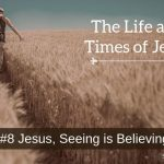Jesus, Seeing is Believing