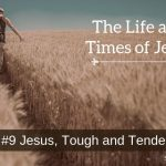 Jesus, Tough and Tender