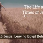 Jesus, Leaving Egypt Behind