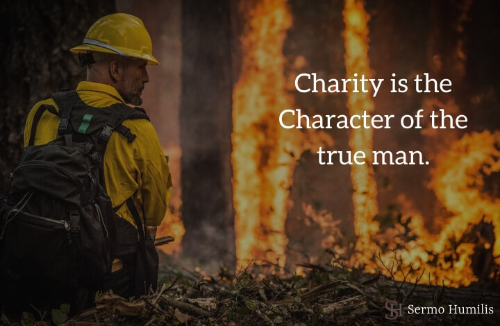 Charity is the Character of the true man - Sermo Humilis