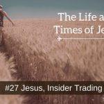 Jesus, Insider Trading