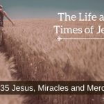 Jesus, Miracles and Mercy