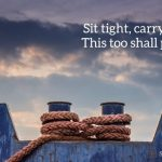 Sit Tight, Carry on…