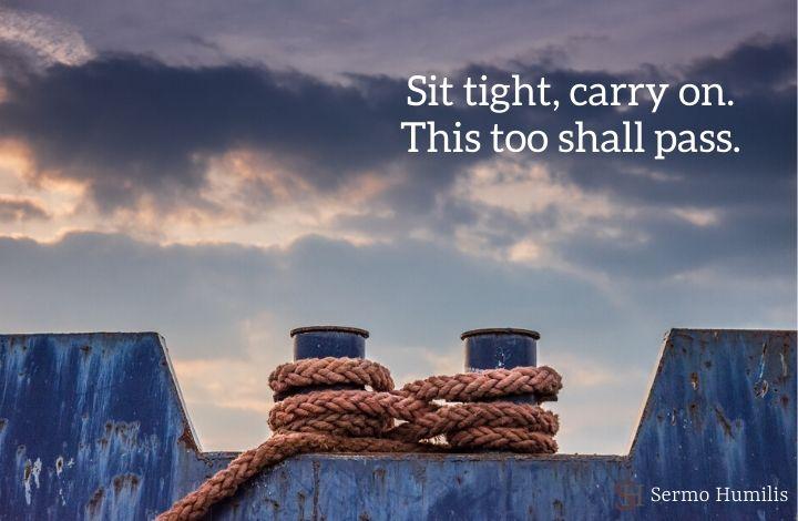 Sit Tight - Sermo Humilis