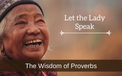 Sidebar Series - Proverbs - Let the Lady Speak