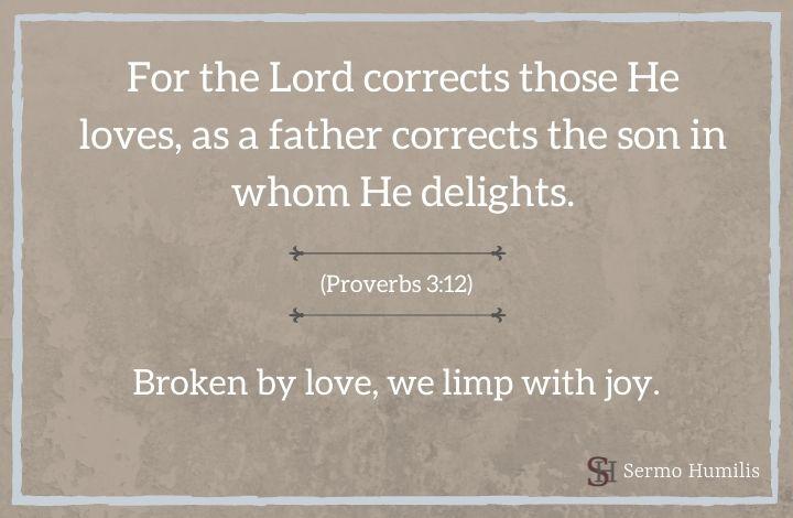 Broken by Love _ Proverbs 3_11-12 - Sermo Humilis